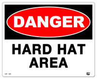 10 X 8 Flat 2 Color Danger (HARD HAT AREA) Sign. Fire Red and Black on White Background. Each Corner is Rounded and has a Hole for Mounting.